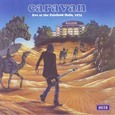 Caravan / [10] Live At The Fairfield Halls, 1974