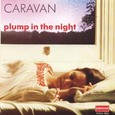 Caravan / [04] Plump In The Night