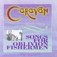 Caravan / [08] Songs For Oblivion Fishermen