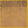 Colosseum / [3] Daughter Of Time