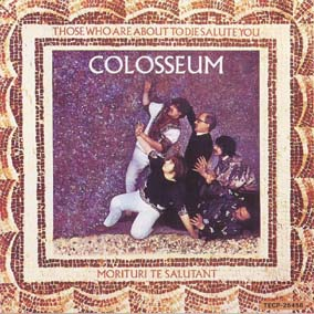 Colosseum / [1] Those Who Are About To Die Salute You