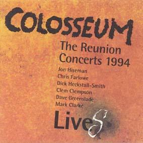 Colosseum / [6] The Reunion Concerts 1994