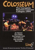 Colosseum / The Complete Reunion Concert Cologne 1994
