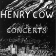 Henry Cow / [4] Concerts