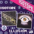 Isotope / [1] Isotope & Illusion