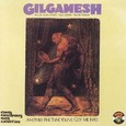 Gilgamesh / [2] Another Fine Tune You've Got Me Into