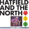 Hatfield And The North / [3] Live 1990