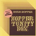Hugh Hopper / [1] Hopper Tunity Box