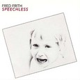 Fred Frith / [1] Speechless