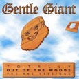 Gentle Giant / [10] Totally Out Of The Woods