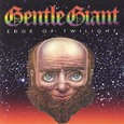 Gentle Giant / [11] Edge Of Twilight