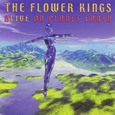 Flower Kings / Alive On PlanetEarth