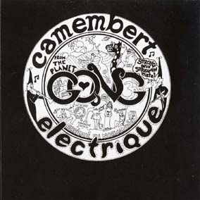 Gong / [03] Camembert Electrique