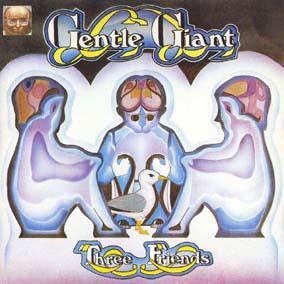Gentle Giant / [03] Three Friends