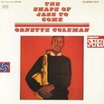 Ornette Coleman / [2] The Shape Of Jazz To Gone