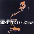 Ornette Coleman / [3] Broken Shadows