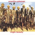 Ornette Coleman / [5] Virgin Beauty