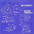Keith Tippett / [1] Blueprint