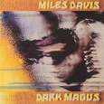 Miles Davis / [32] Dark Magus