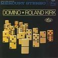 Roland Kirk / [2] Domino