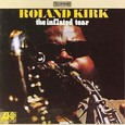 Roland Kirk / [3] The Inflated Tear