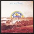 Robert Wyatt / [1] The End Of An Ear