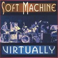 Soft Machine / [15] Virtually