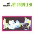 Soft Machine / [20] Jet Propelled