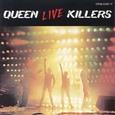 Queen / [8] Live Killers