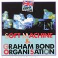 Soft Machine & Graham Bond Organisation