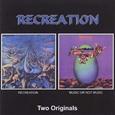 Recreation / Two Originals