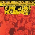 Pete Brown & Piblokto! / Things May Come And Things May Go, But The Art School Dance Goes On Forever